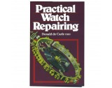 Book Practical Watch Repairing By Donald De Carle - HB17110