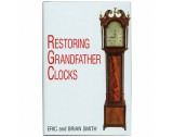 Book Restoring Grandfather Clocks By Eric & Brian Smith - HB17112