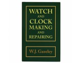 Watch and Clock Making and Repairing Book By W.J. Gazeley - HB17164