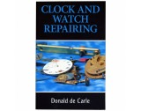 Clock And Watch Repairing By Donald de Carle - HB17189