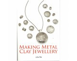 Making Metal Clay Jewellery By Julia Rai - TB17018