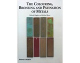 The Colouring, Bronzing & Patination of Metals - TB17086