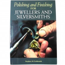 Polishing and Finishing For Jewellers and Silversmiths By Stephen M Goldsmith - TB17051 New Item Guru