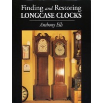Finding and Restoring Longcase Clocks By Anthony Ells (Book) - HB171120 Book