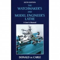 Watchmaker's and Model Engineer's Lathe (Sixth Edition) By Donald De Carle - HB17173 Book